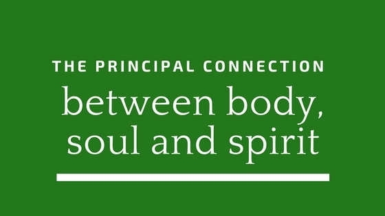 The Connection Between Body, Soul and Spirit
