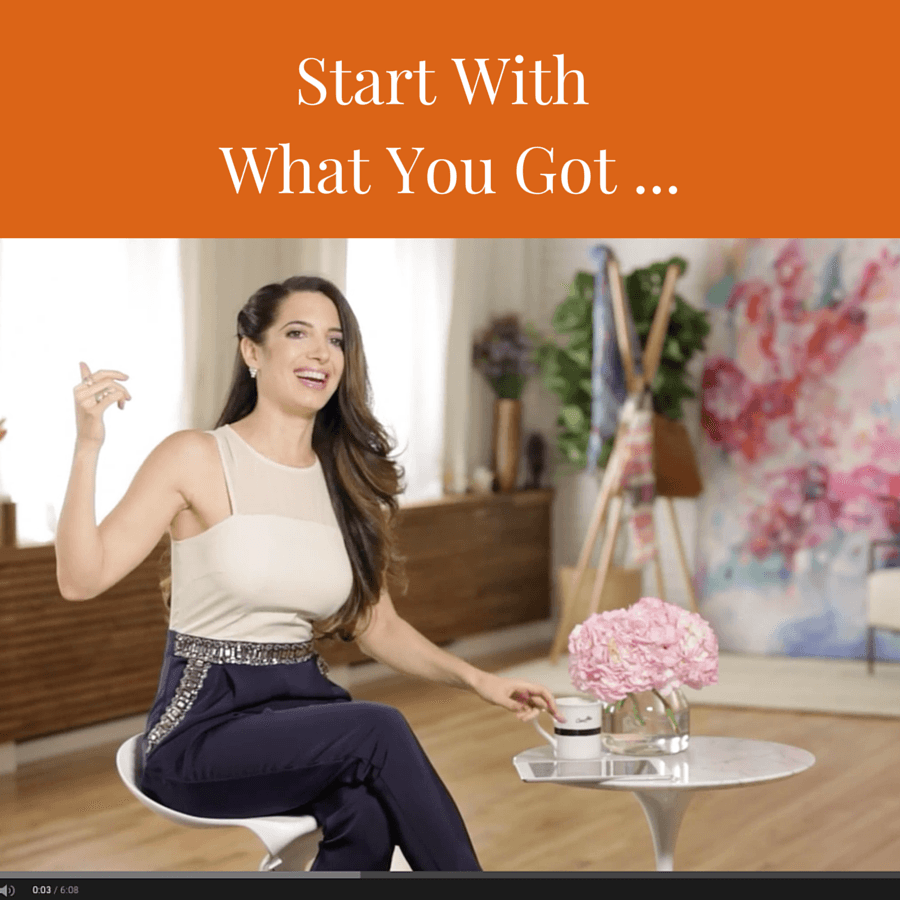 Start With What You Got
