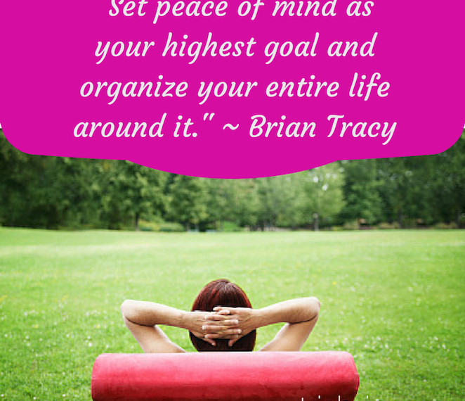 Set Peace of Mind as Your Goal