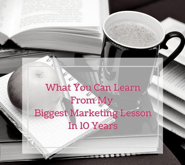 My 10 Year Marketing Lesson