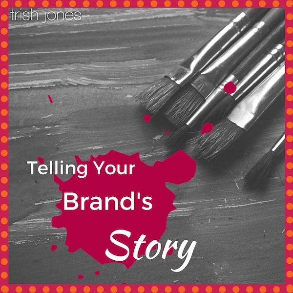 Storytelling And Your Brand